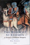 Realm of St. Stephen: A History of Medieval Hungary