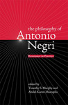 The Philosophy of Antonio Negri, Volume One: Resistance in Practice