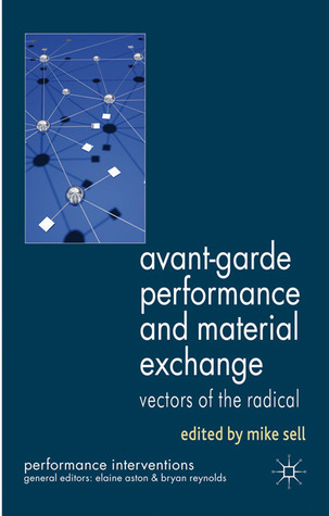 Avant-Garde Performance and Material Exchange: Vectors of the Radical