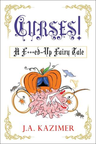 Curses! A F**ked Up Fairytale (F***ed-Up Fairy Tale #1)