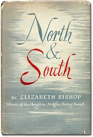 Elizabeth Bishop north and south poems