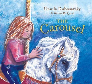 The Carousel by Ursula Dubosarsky