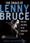 The Trials of Lenny Bruce: The Rise and Fall of an American Icon