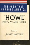 "The Poem That Changed America: ""Howl"" Fifty Years Later"