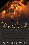 Basilisk by N.M. Browne
