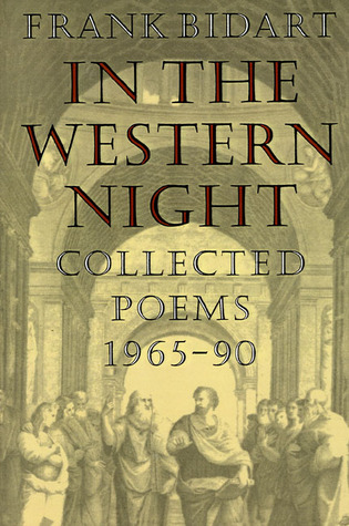 In the Western Night by Frank Bidart