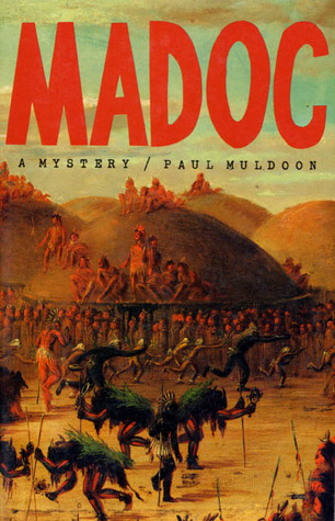 Download Madoc: A Mystery by Paul Muldoon PDF