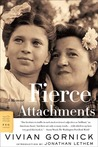 Fierce Attachments by Vivian Gornick