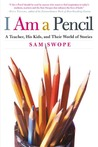I Am a Pencil by Sam Swope