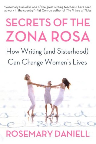 Secrets of the Zona Rosa: How Writing (and Sisterhood) Can Change Women's Lives