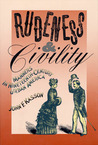 Rudeness and Civility: Manners in Nineteenth-Century Urban America