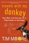 Travels with My Donkey: One Man and His Ass on a Pilgrimage to Santiago