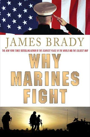 Why Marines Fight by James Brady