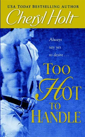 Too Hot to Handle by Cheryl Holt