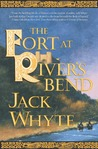 The Fort at River's Bend by Jack Whyte