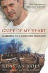 Grief of My Heart: Memoirs of a Chechen Surgeon