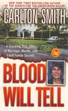 Blood Will Tell: A Shocking True Story of Marriage, Murder, and Fatal Family Secrets (St. Martin's True Crime Library)