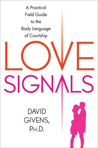love signals a practical field guide to the body language