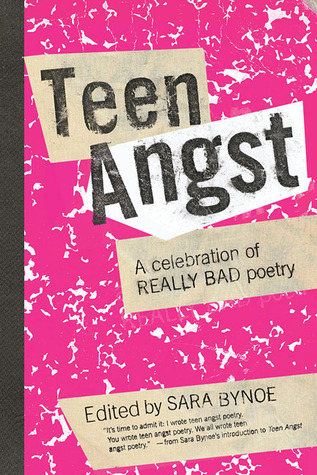 Teen Angst: A Celebration of Really Bad Poetry