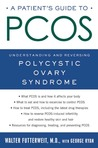 A Patient's Guide to PCOS: Understanding--and Reversing--Polycystic Ovary Syndrome