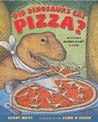 Did Dinosaurs Eat Pizza?: Mysteries Science Hasn't Solved