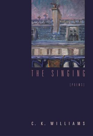 The Singing by C.K. Williams