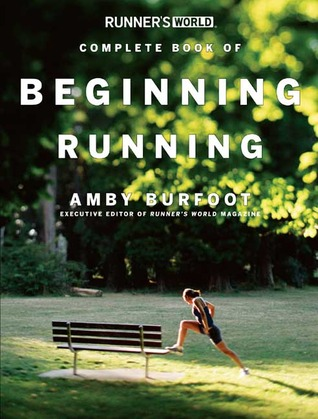 Runner's World Complete Book of Beginning Running by Amby Burfoot