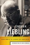 Just Enough Liebling: Classic Work by the Legendary New Yorker Writer