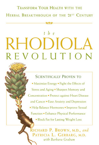 The Rhodiola Revolution by Richard P. Brown