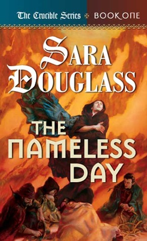 The Nameless Day by Sara Douglass