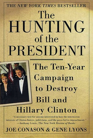 Download online for free The Hunting of the President: The Ten-Year Campaign to Destroy Bill and Hillary Clinton ePub
