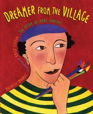 Dreamer from the Village by Michelle Markel