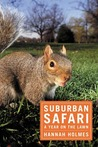 Suburban Safari by Hannah Holmes