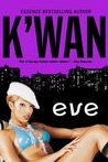 Eve by K'wan