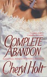Complete Abandon by Cheryl Holt