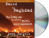 Naked in Baghdad: The Iraq War as Seen by NPR's Correspondent Anne Garrels