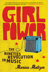 Girl Power by Marisa Meltzer