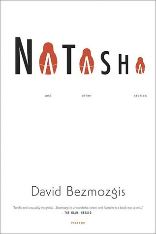 Natasha and Other Stories by David Bezmozgis