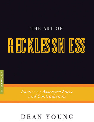The Art of Recklessness by Dean Young