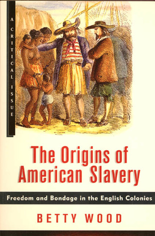 Get The Origins of American Slavery: Freedom and Bondage in the English Colonies (Critical Issue) by Betty Wood PDF