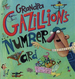 Grandpa Gazillion's Number Yard by Laurie Keller