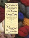 Sweater Design in Plain English by Maggie Righetti