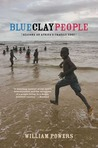 Blue Clay People: Seasons on Africa's Fragile Edge