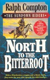 North to the Bitterroot (Sundown Riders, #01)