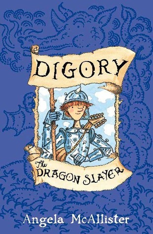Digory the Dragon Slayer by Angela McAllister