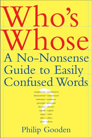 Download online Who's Whose: A No-Nonsense Guide to Easily Confused Words PDF