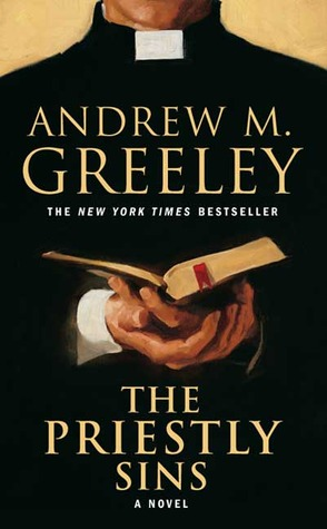 The Priestly Sins by Andrew M. Greeley