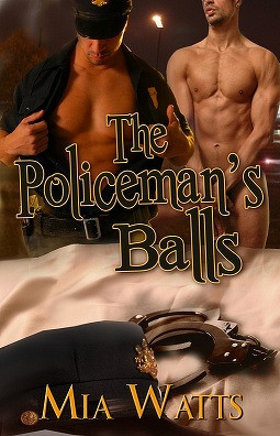 The Policeman's Balls by Mia Watts
