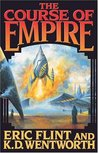The Course of Empire by Eric Flint