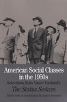 American Social Classes in the 1950s: Selections from Vance Packard's The Status Seekers